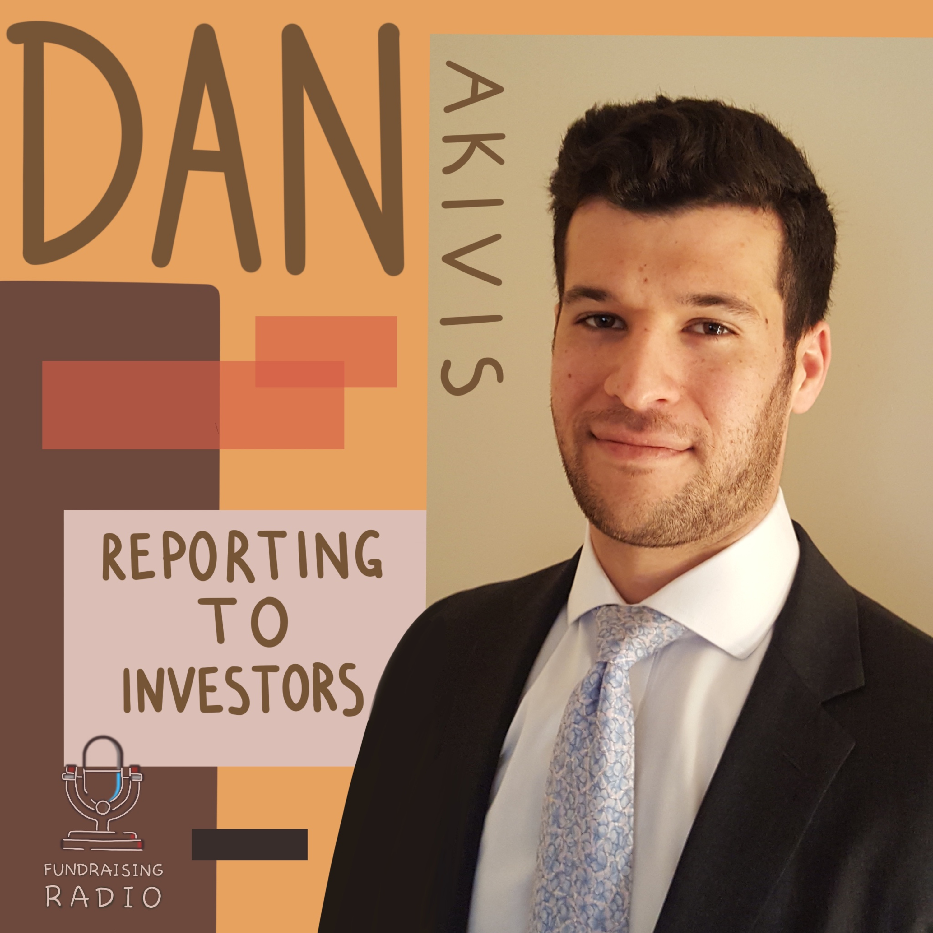 How to report to your investors and to prospect investors? By Dan Akivis.