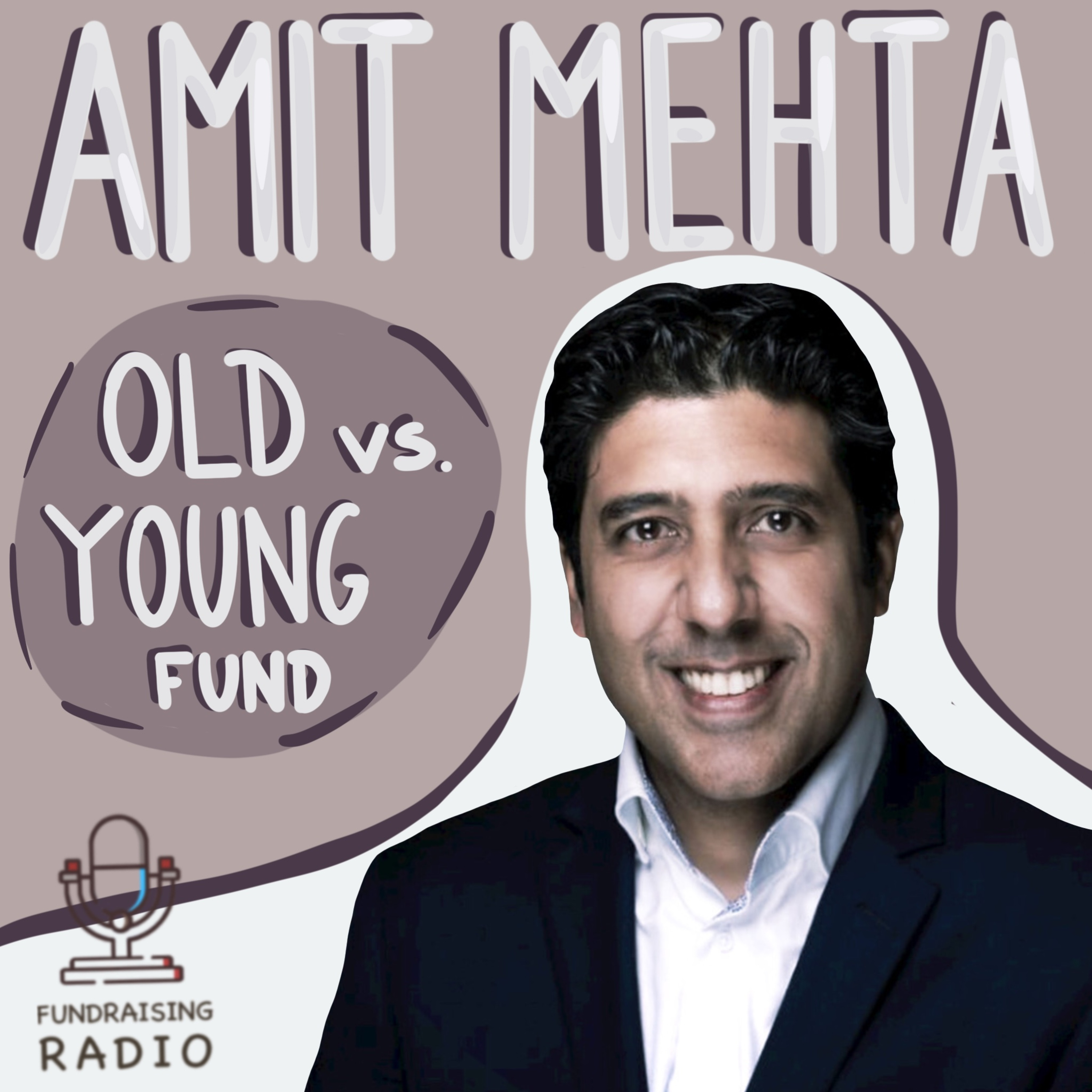 Old VS young fund - who to reach out to and why? By Amit Mehta