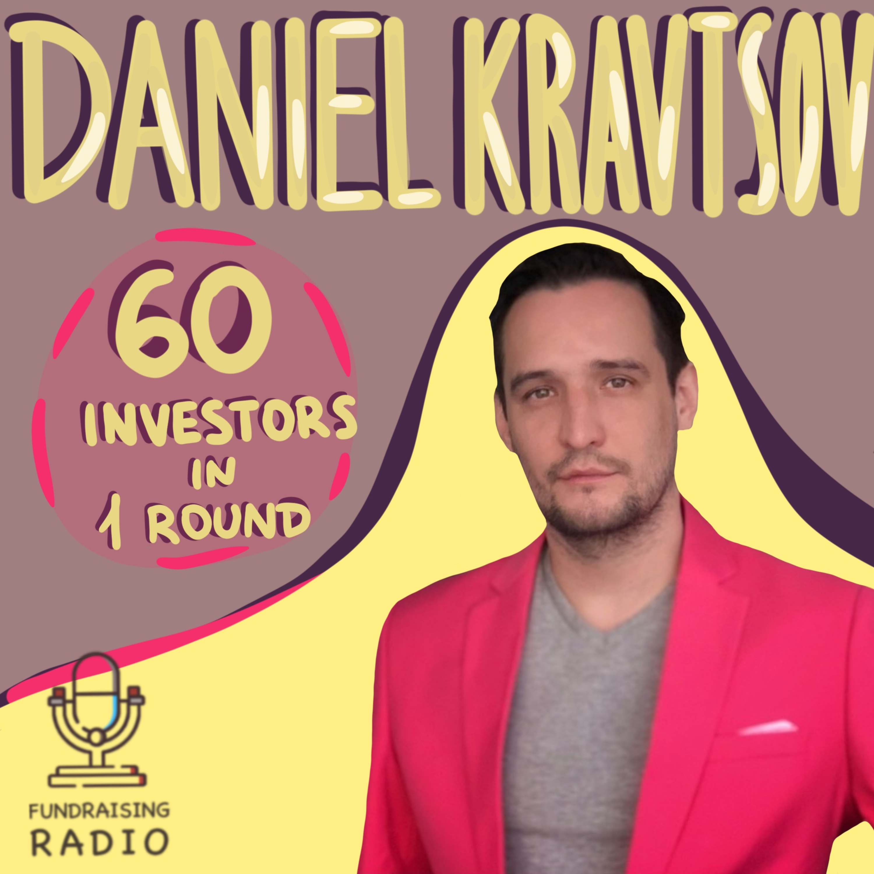 60 investors participating in one round - how was it done and why? By Daniel Kravtsov