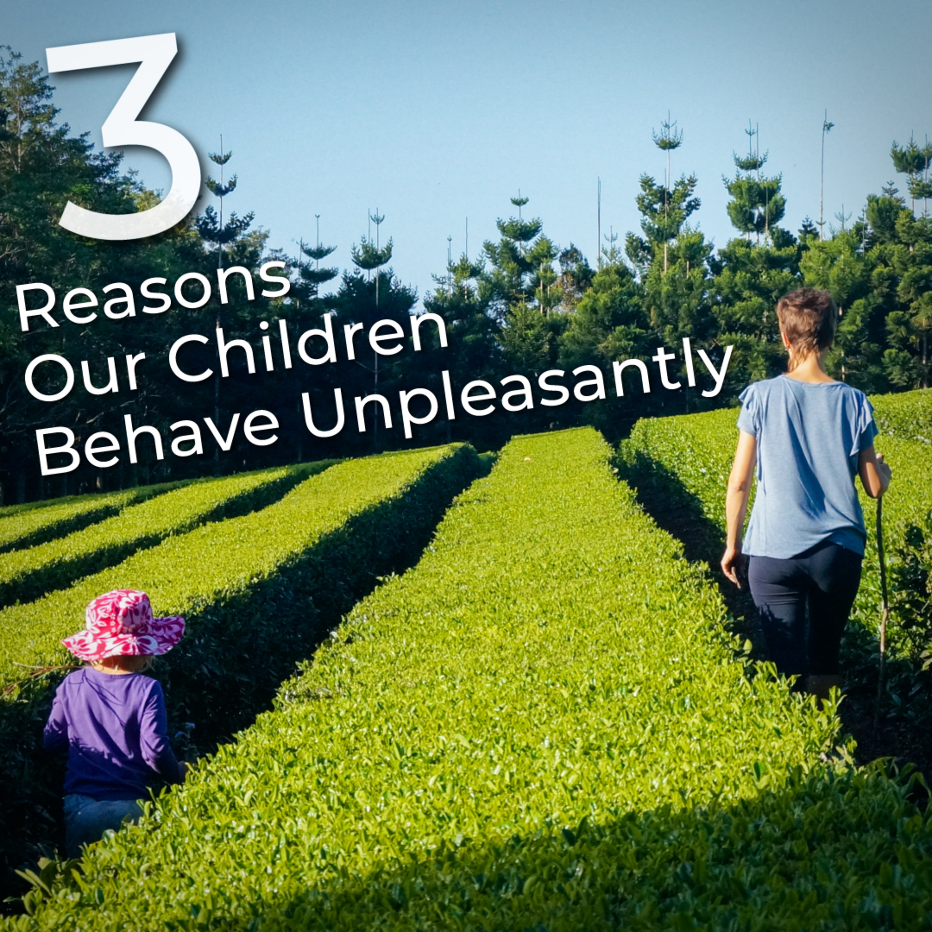 Three reasons why our children BEHAVE UNPLEASANTLY