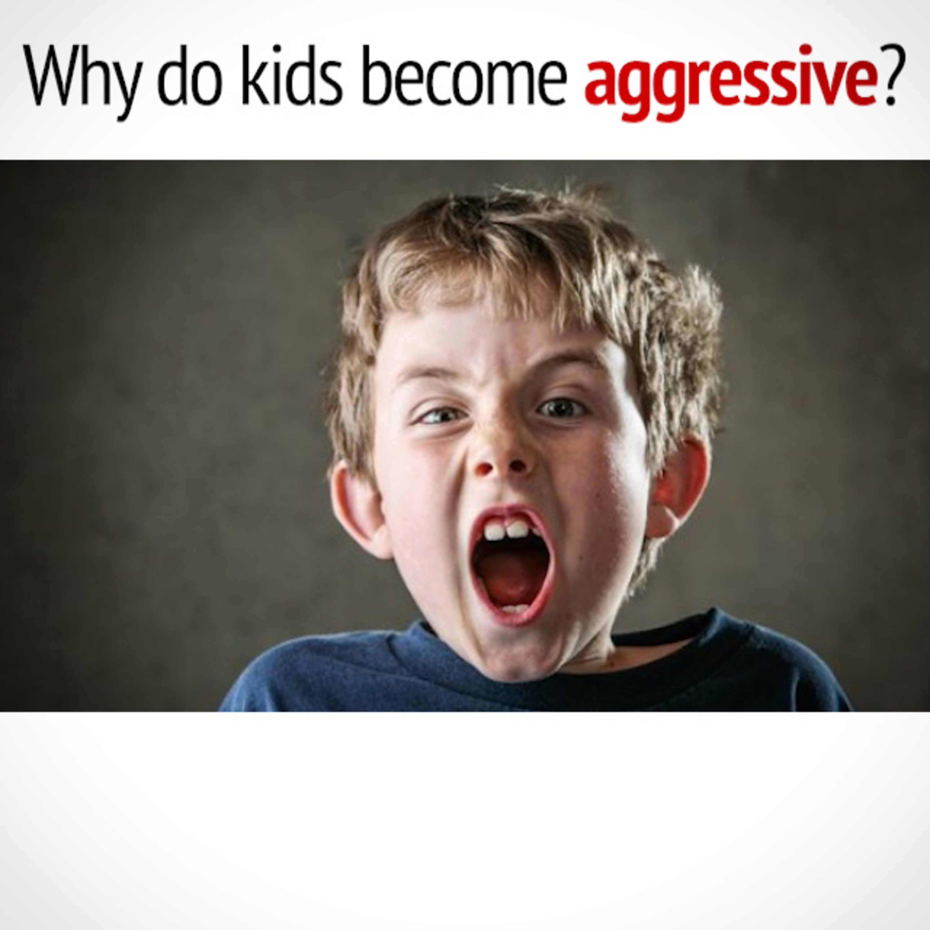 Why DO kids become AGGRESSIVE?