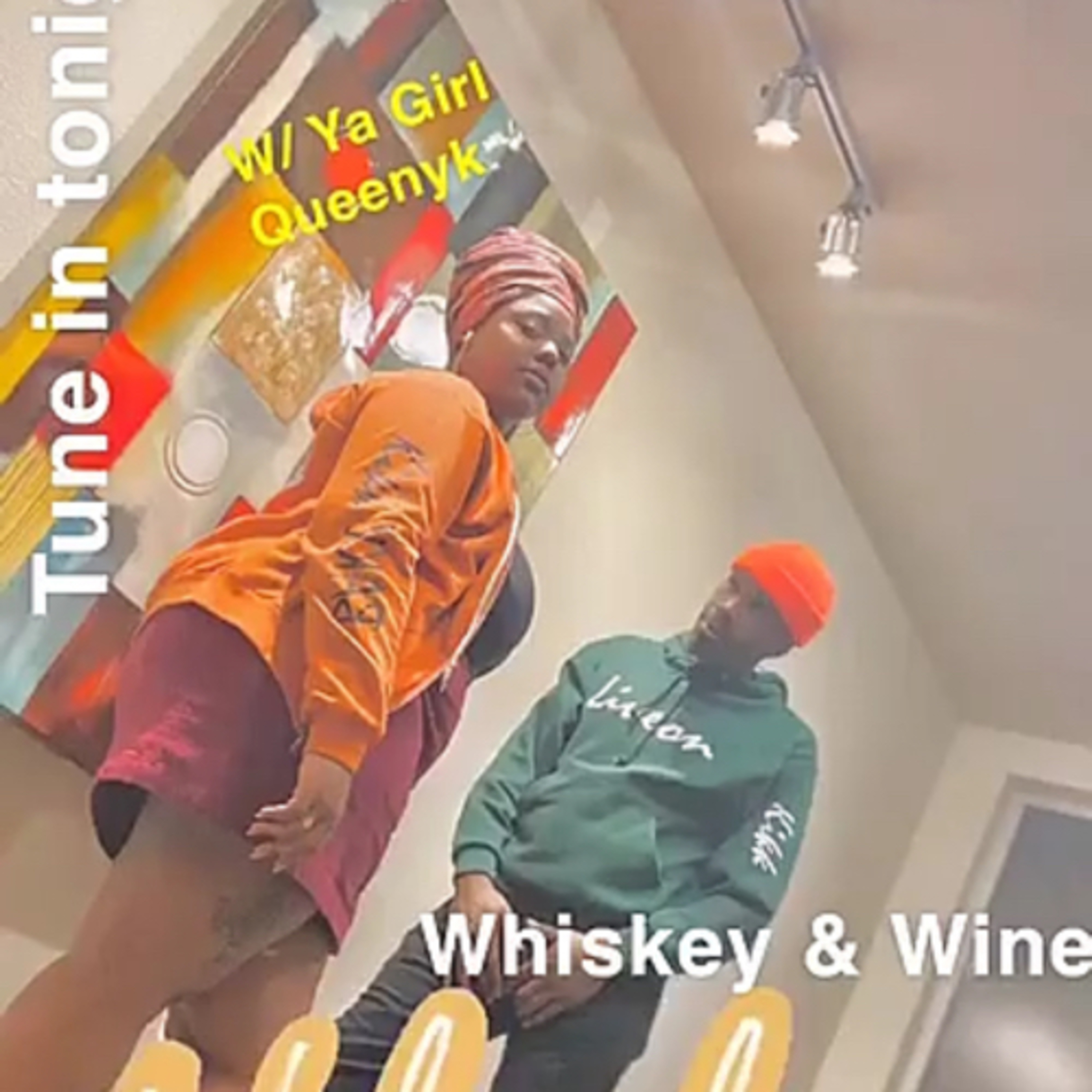 Womans Wine and Whiskey Wednesdays With Queeny_.K Ft. Nemo and DAP Coping during a Pandemic
