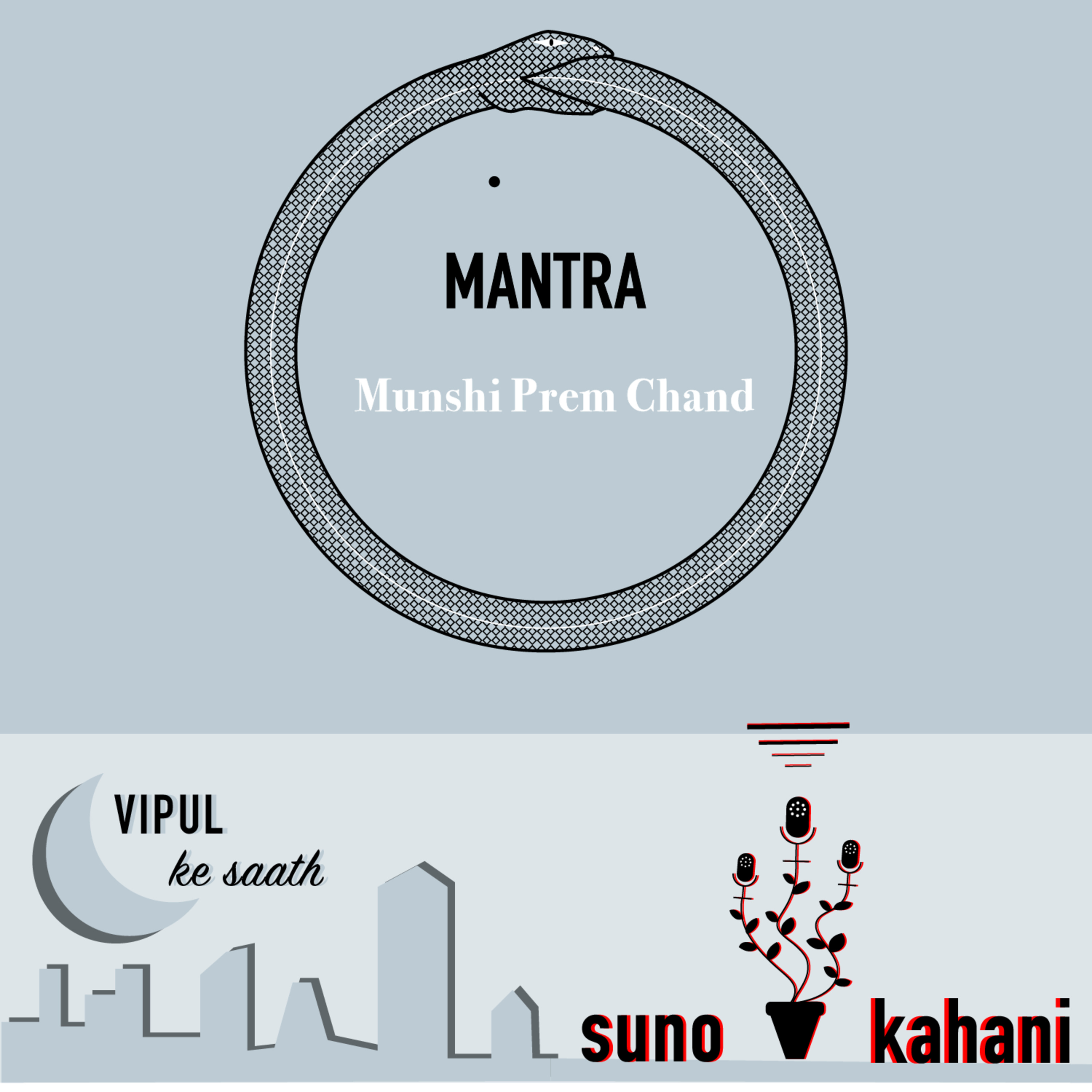 Ep 6 - Part 1 of 'Mantra' by Munshi Premchand