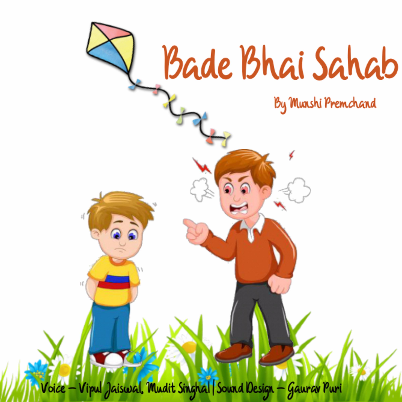 Ep 10 - 'Bade Bhai Sahab' by Munshi Premchand