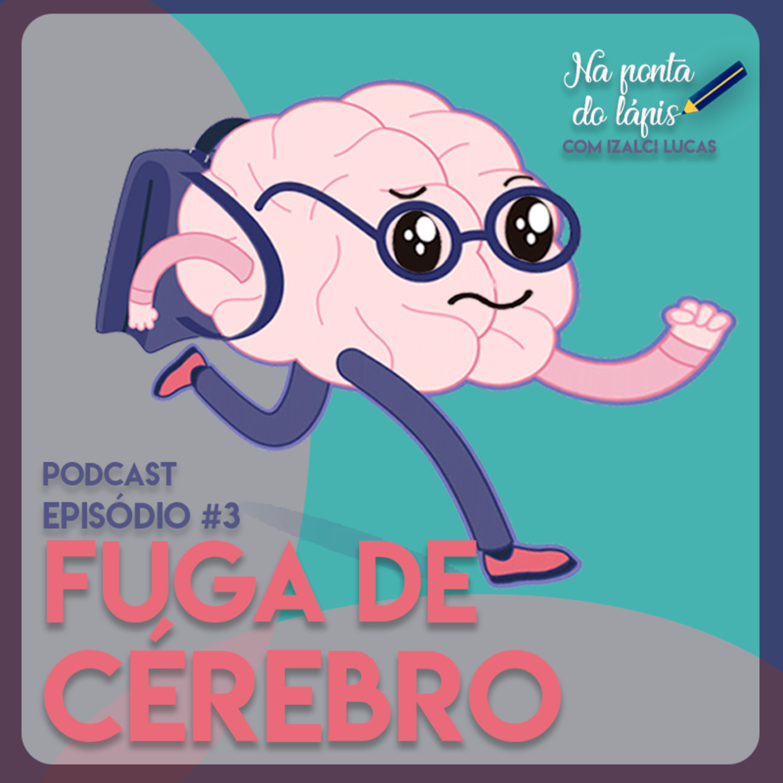 Fuga de Cérebro