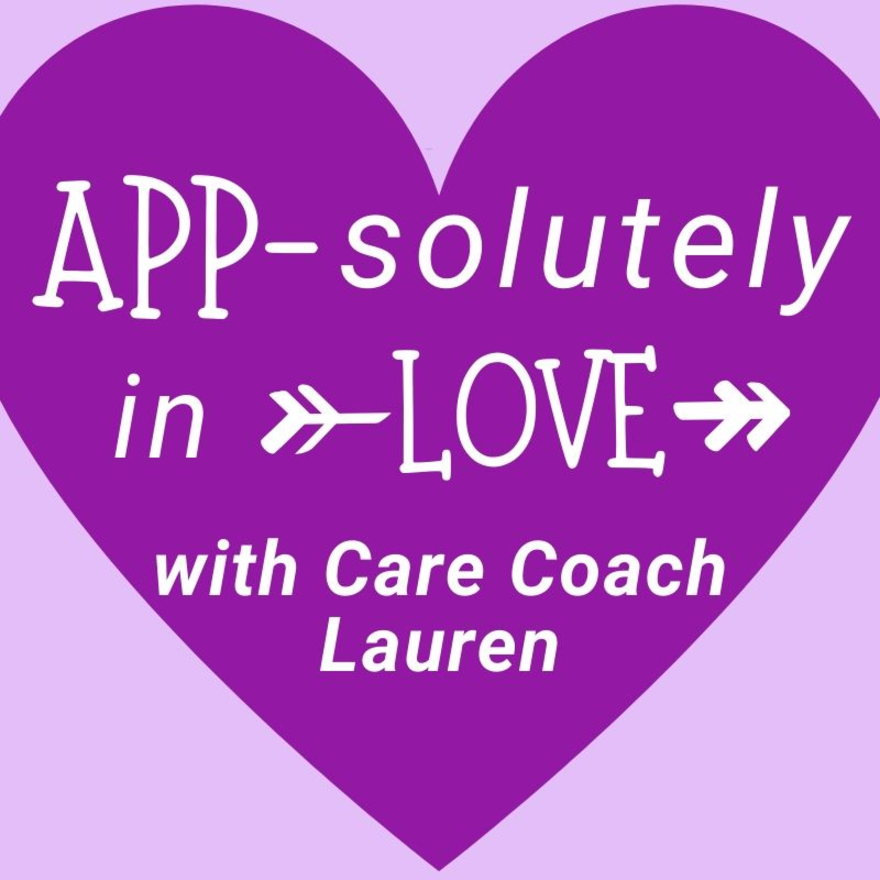 Welcome to the App-solutely in Love Podcast!