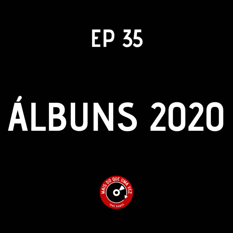 EP #35 - ÁLBUNS 2020