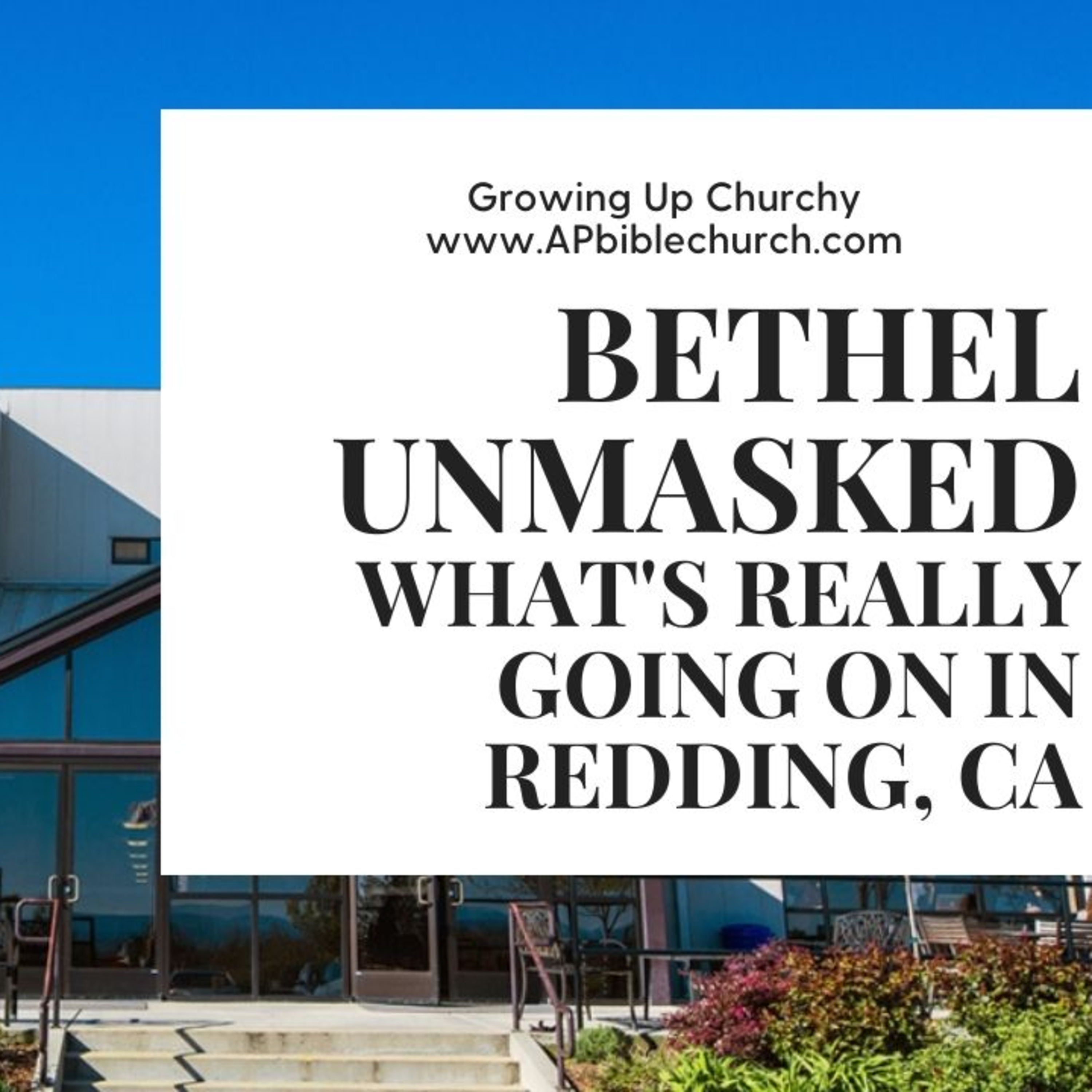 BETHEL UNMASKED : What's REALLY Going on in Redding, CA?!