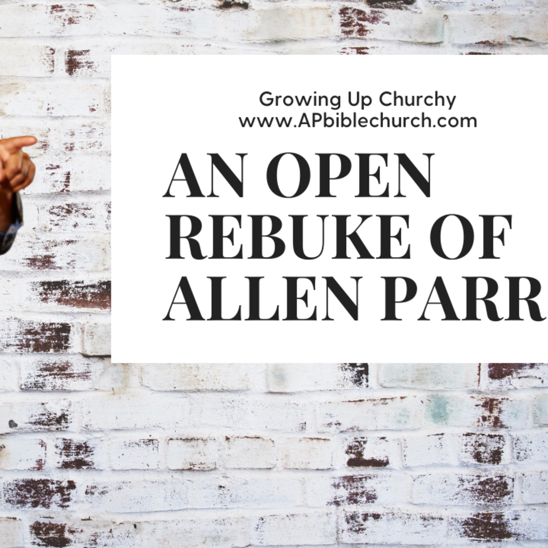 An Open Rebuke of Allen Parr
