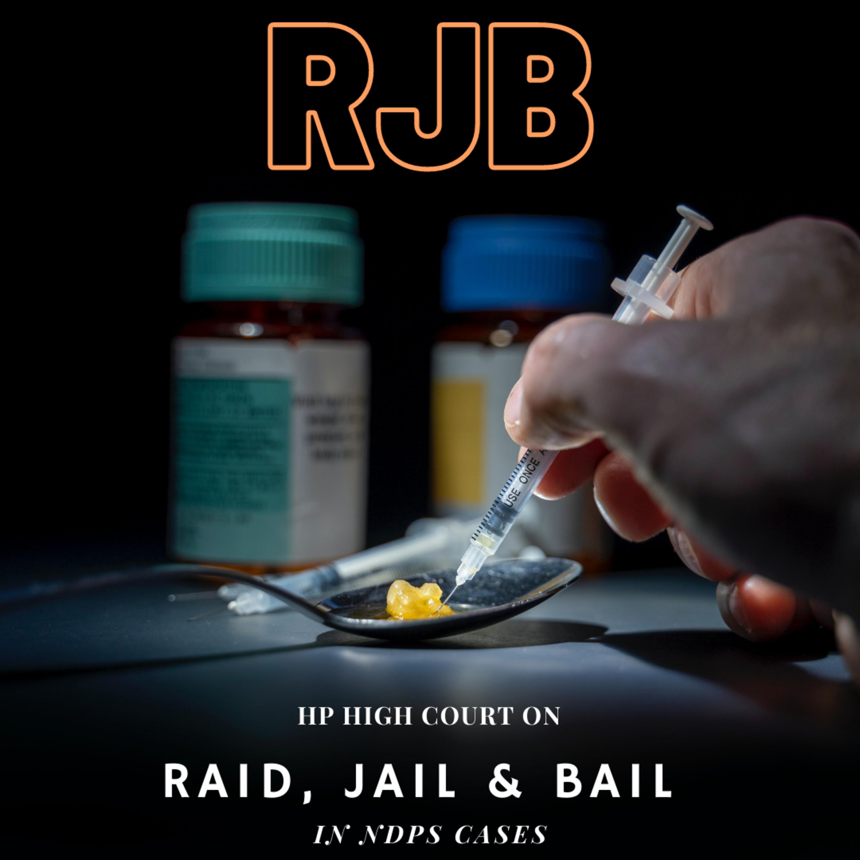 RJB: Raid, Jail and Bail