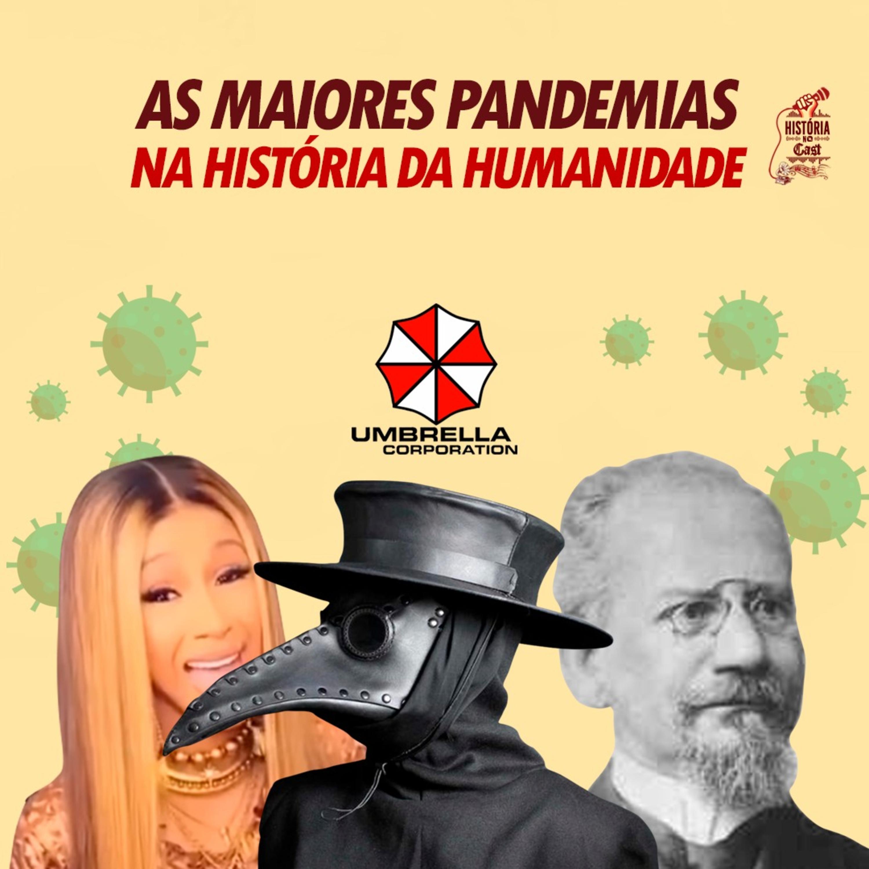 30 # HistóriaNoCast - As Maiores Pandemias na História da Humanidade