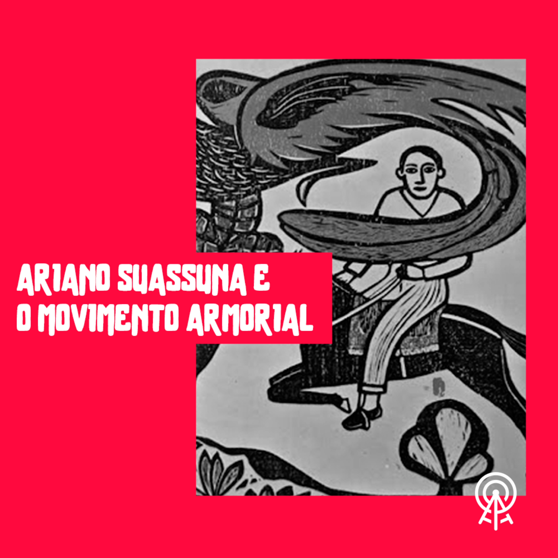 Ariano Suassuna e o Movimento Armorial