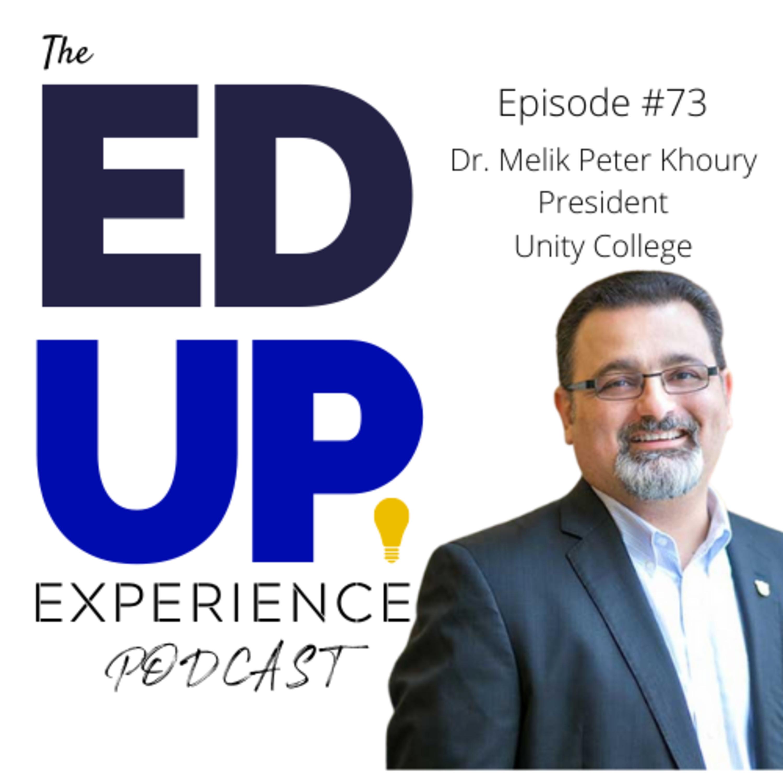 73: Dr. Melik Peter Khoury, President, Unity College