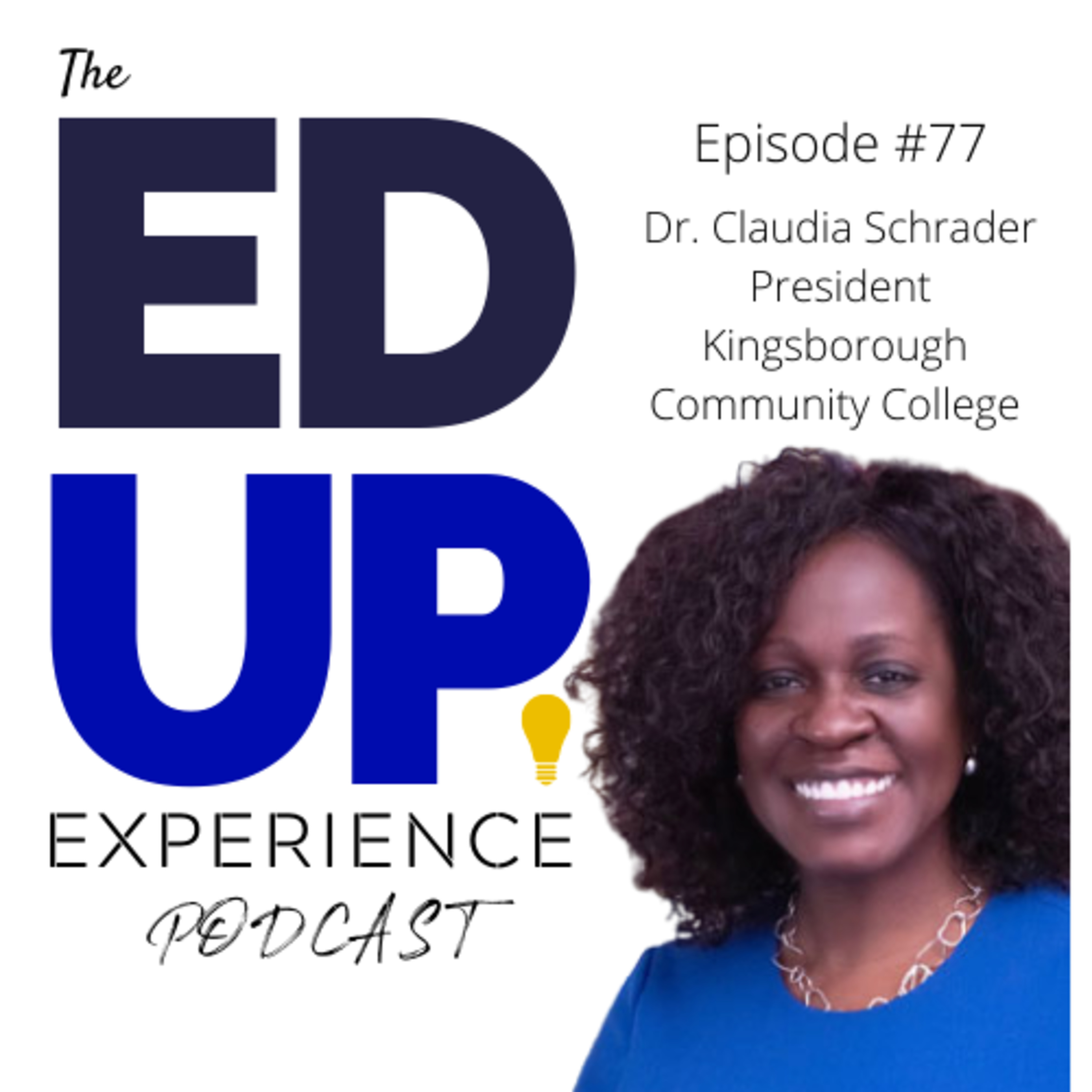 77: Dr. Claudia Schrader, President, Kingsborough Community College, CUNY