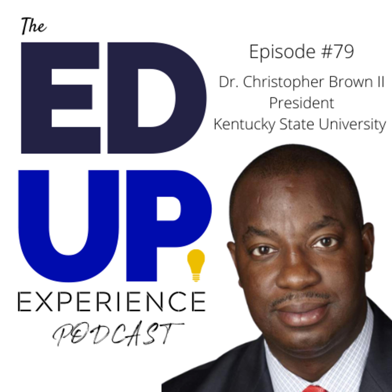 79: Dr. M. Christopher Brown II, President, Kentucky State University
