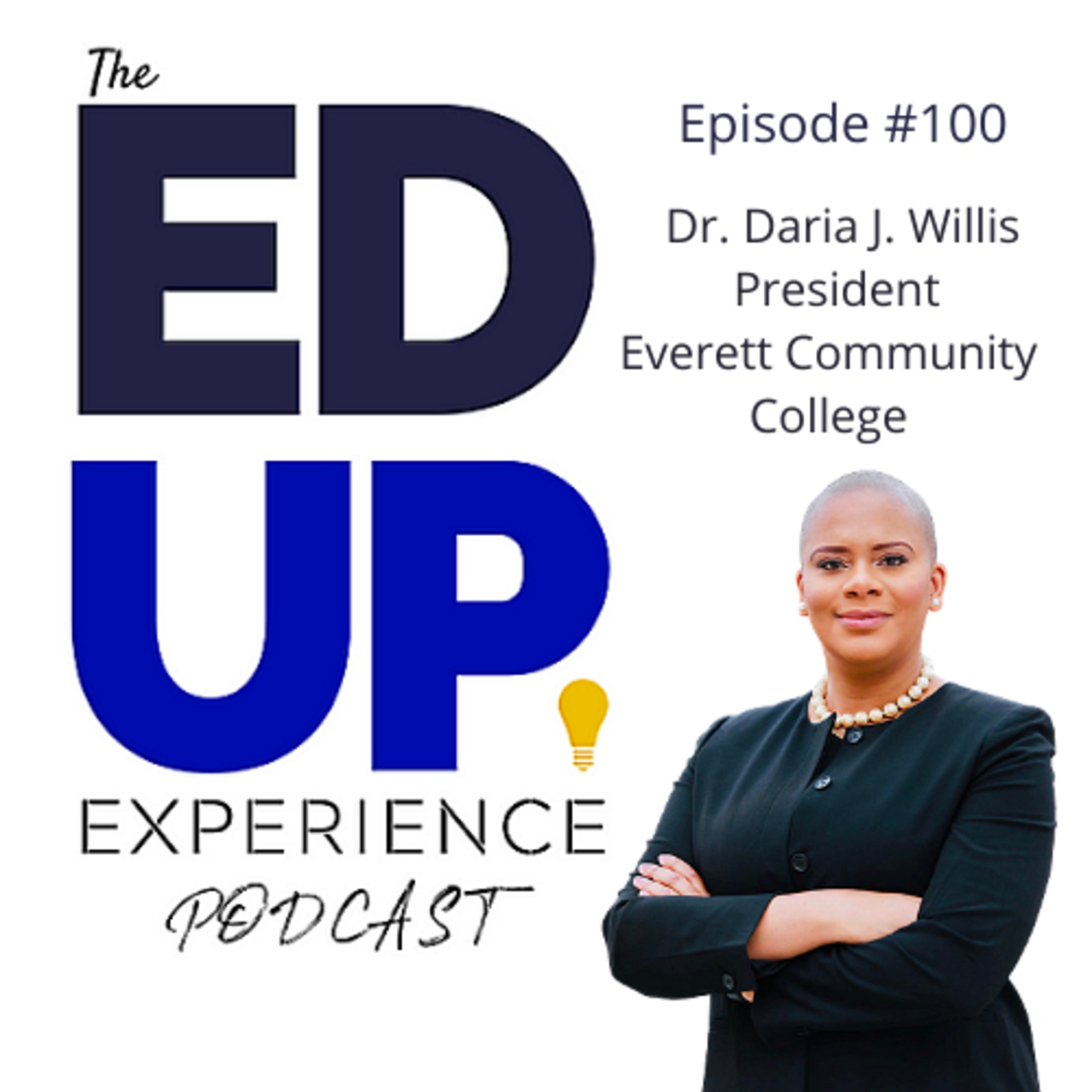 100: Dr. Daria J. Willis, President, Everett Community College