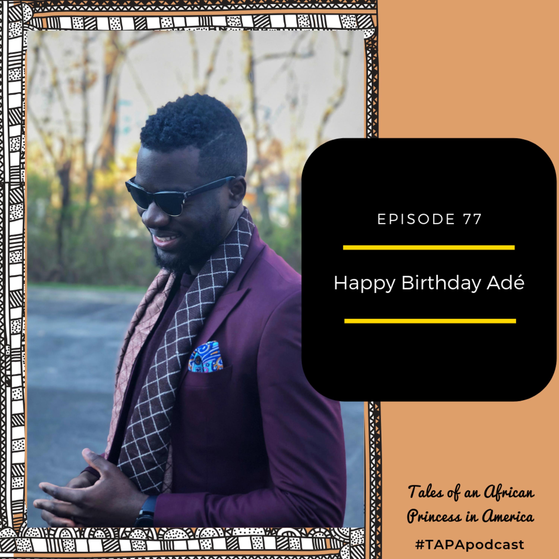 Happy Birthday Adé