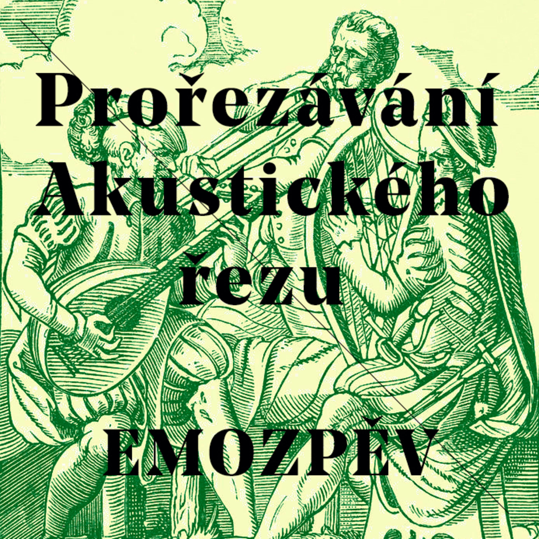 Prořezávání No.1 - EMOZPĚV (Ondřej Vratislav Vyšehradský)