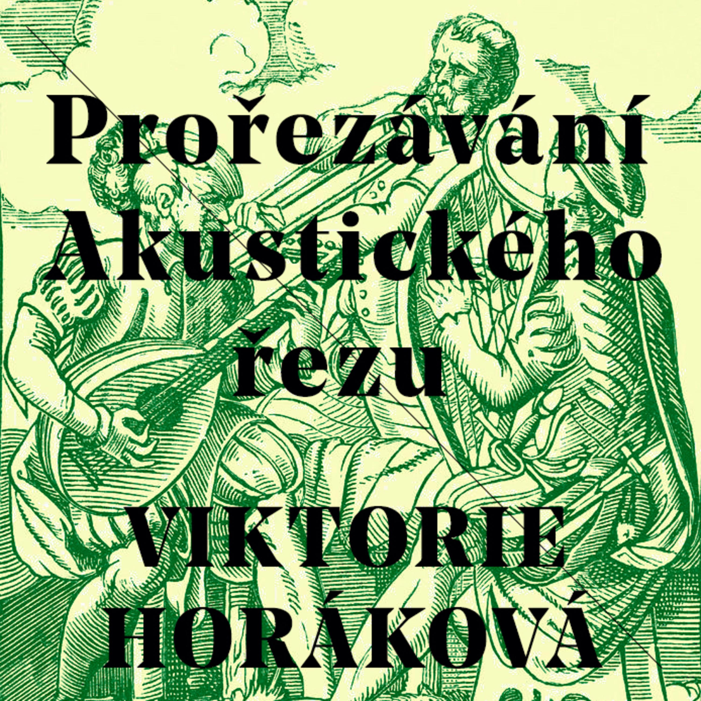 Prořezávání No.8 - Viktorie Horáková