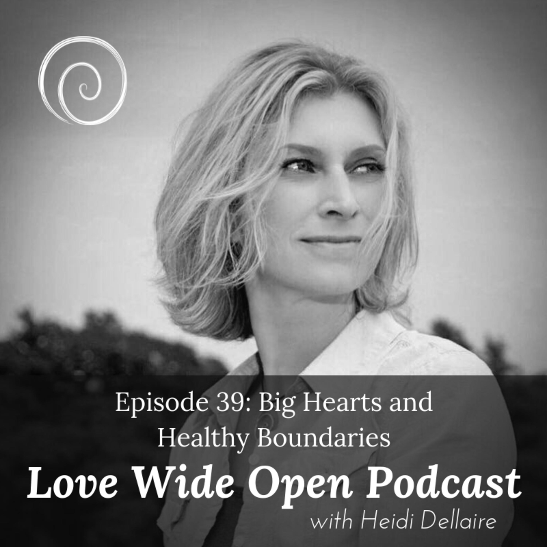 Ep 39 Big Hearts and Healthy Boundaries