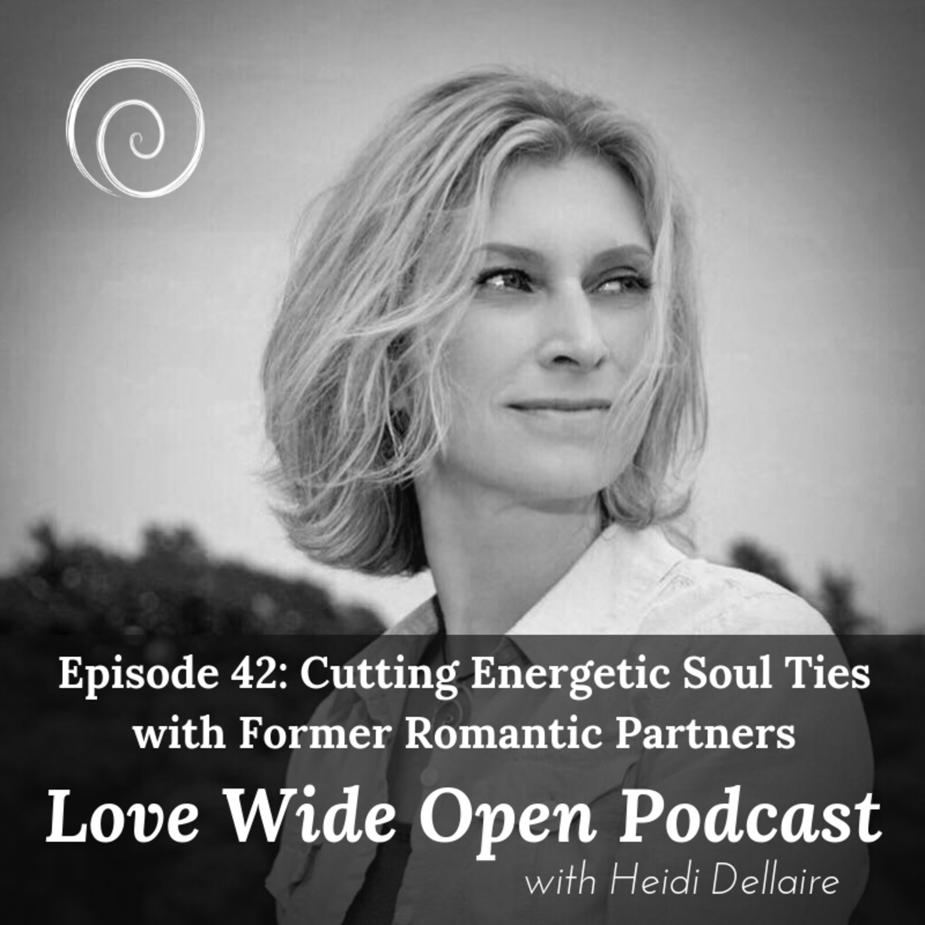 Ep 42 Cutting Energetic Soul Ties with Former Romantic Partners