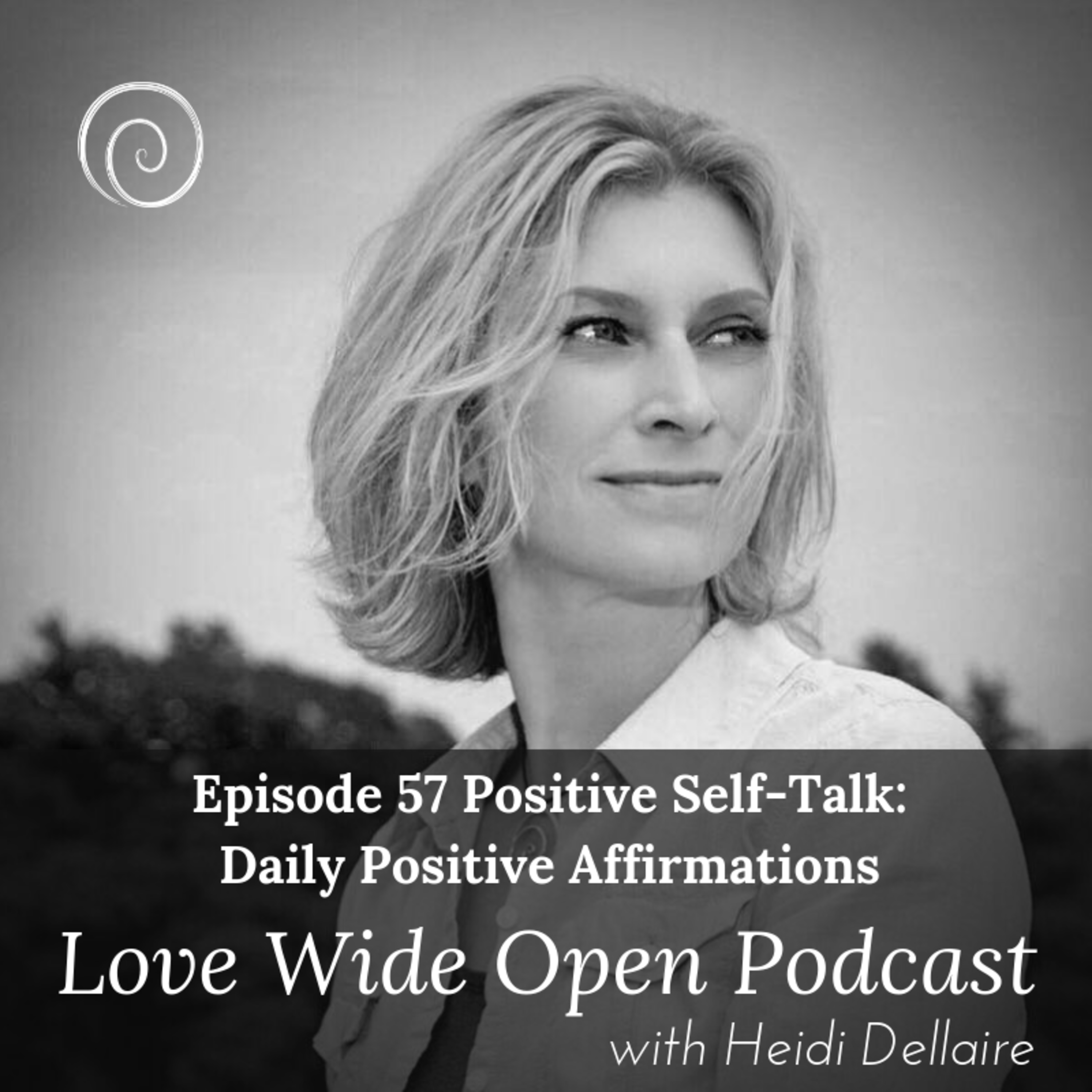 Ep 57 Positive Self-Talk: Daily Positive Affirmations