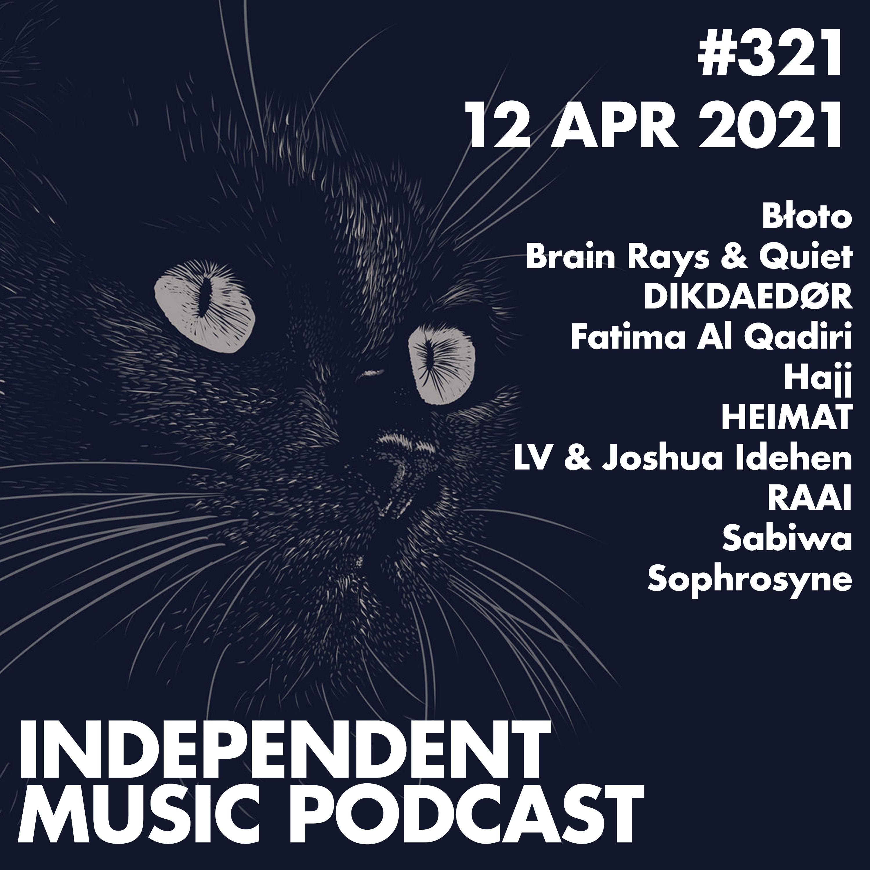 #321 - LV & Joshua Idehen, Fatima Al Qadiri, Błoto, Sabiwa, RAAI, Hajj - 12 April 2021
