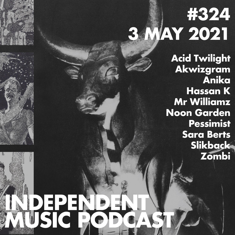 324 – Anika, Slikback, Zombi, Mr Williamz, Pessimist, Acid Twilight - 3 May 2021