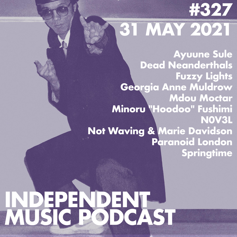 #327 – Mdou Moctar, Springtime, Georgia Anne Muldrow, Not Waving & Marie Davidson, Fuzzy Lights, Dead Neanderthals - 31 May 2021