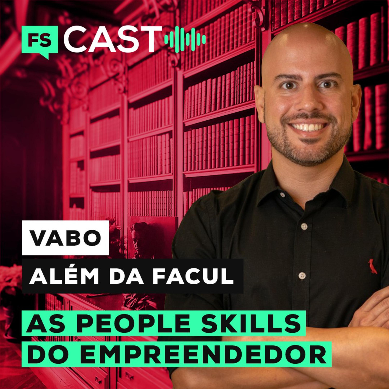 AS PEOPLE SKILLS DO EMPREENDEDOR FEAT. VABO (ALÉM DA FACUL)