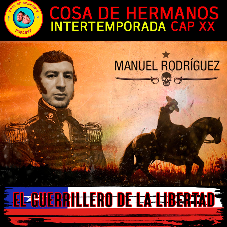 ITX20 (33) Especial Chile 5: Manuel Rodríguez: El guerrillero de la libertad