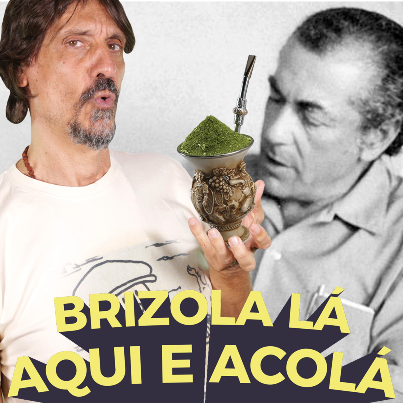 Brizola, a gênese de um caudilho - Buenas Ideias #60