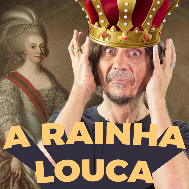 D. Maria, a rainha louca - Buenas Ideias #61