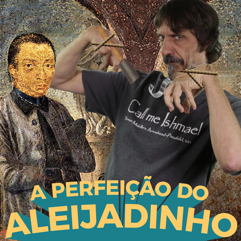 A história do Aleijadinho - Buenas Ideias #66