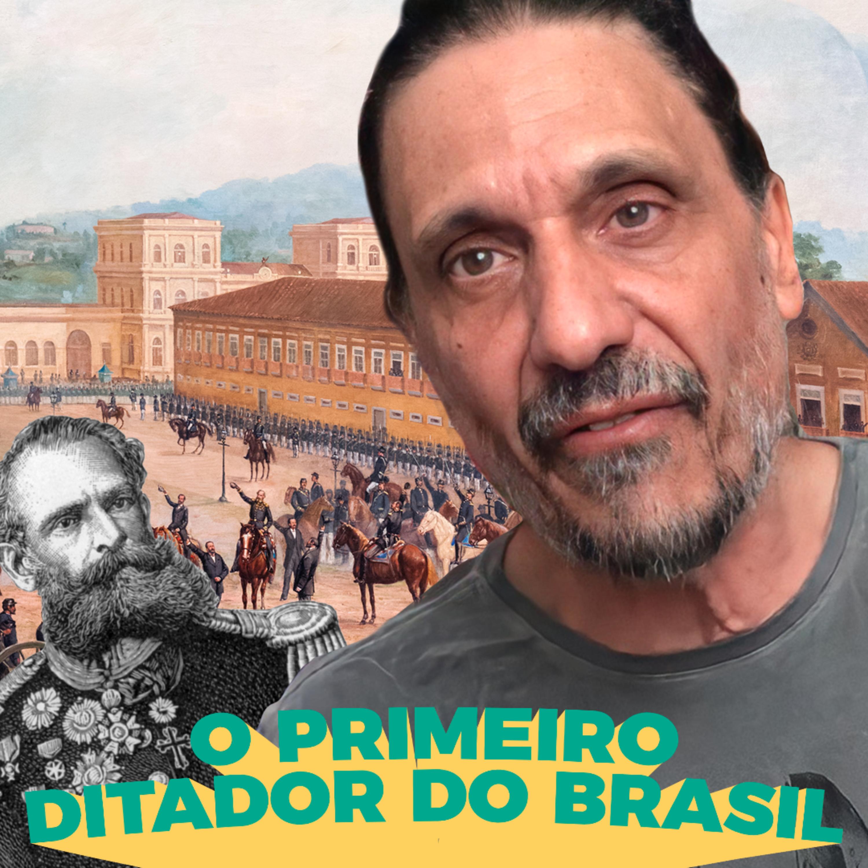Deodoro da Fonseca, o primeiro ditador brasileiro - Buenas Ideias #65