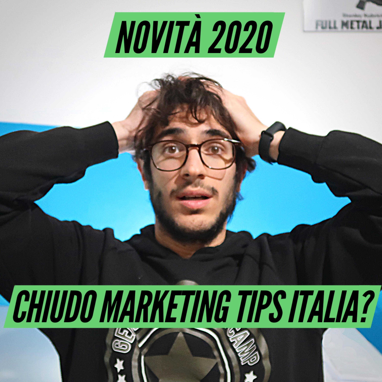 Chiudo Marketing Tips Italia! - Cosa succederà nel 2020?