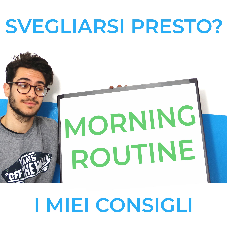 Come Svegliarsi Presto | La mia Miracle Morning Routine