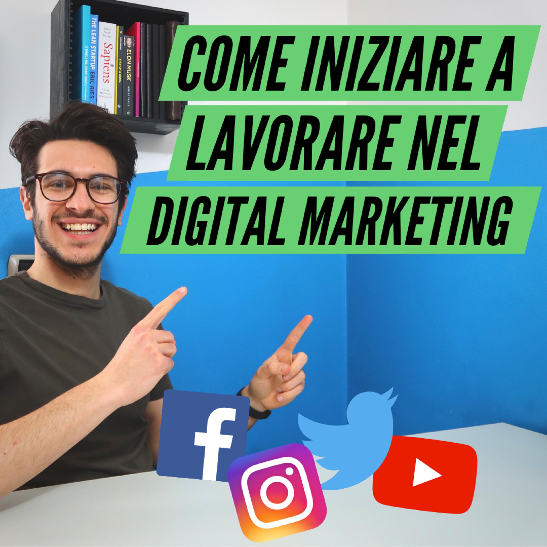 Come iniziare a lavorare nel Digital Marketing nel 2020