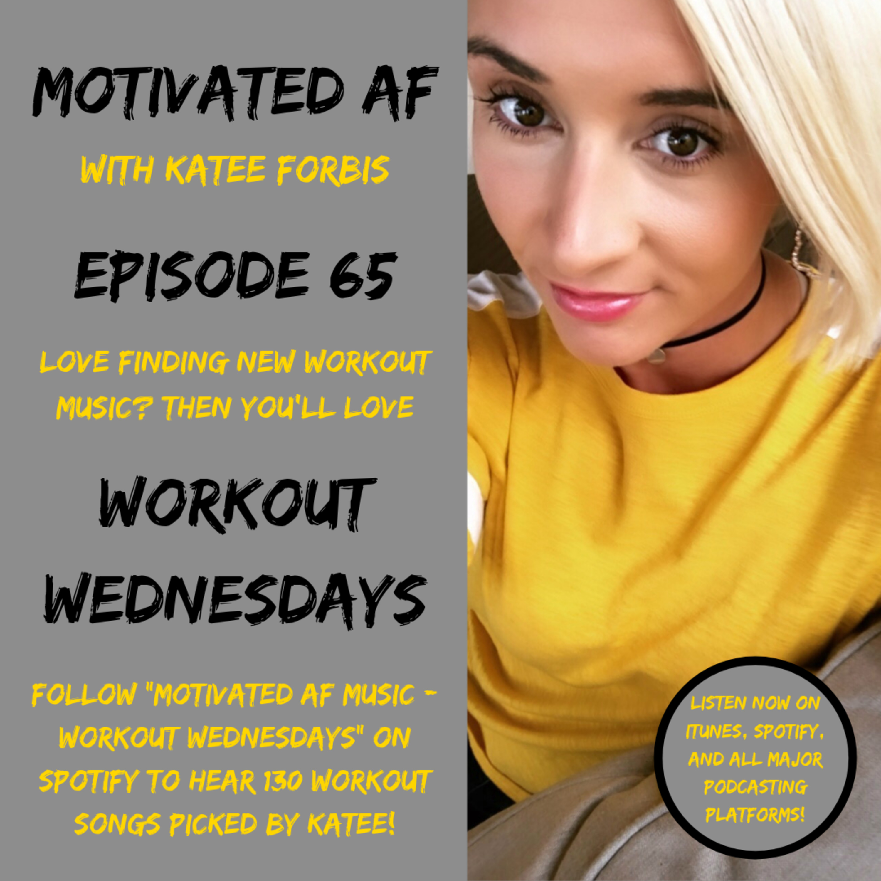 Ep. 65 - Workout Wednesdays: April 17, 2019 - 10 More Workout Songs!