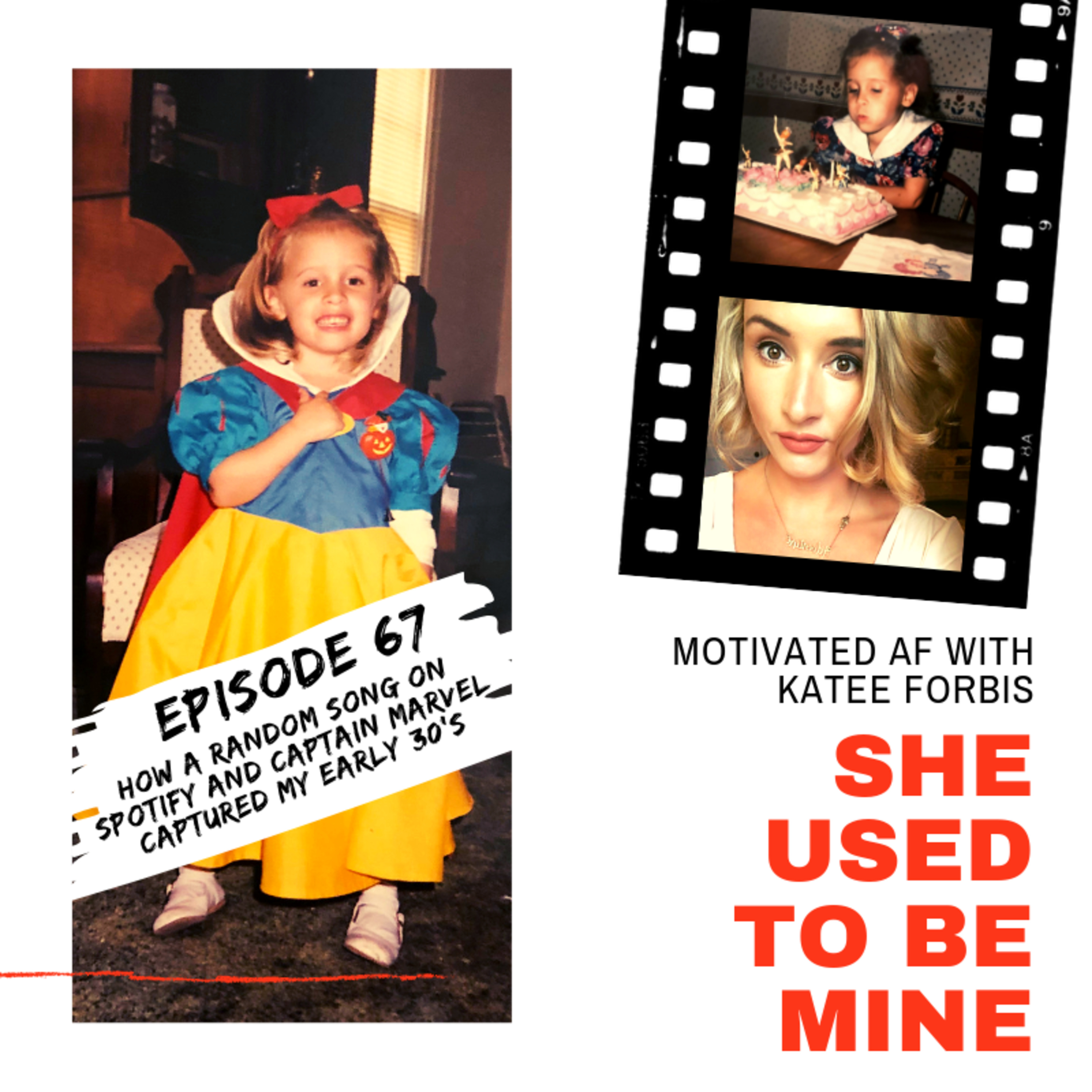 Ep. 67 - She Used To Be Mine: How A Random Song On Spotify And Captain Marvel Captured My Early 30's