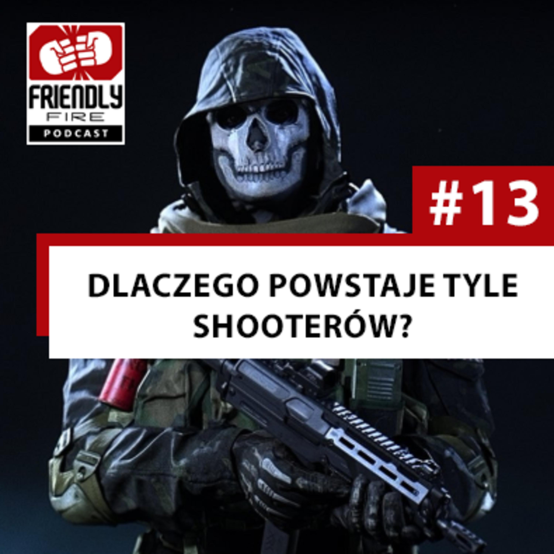 #13 - Dlaczego powstaje tyle shooterów? Czy trwa złota era strzelanek?