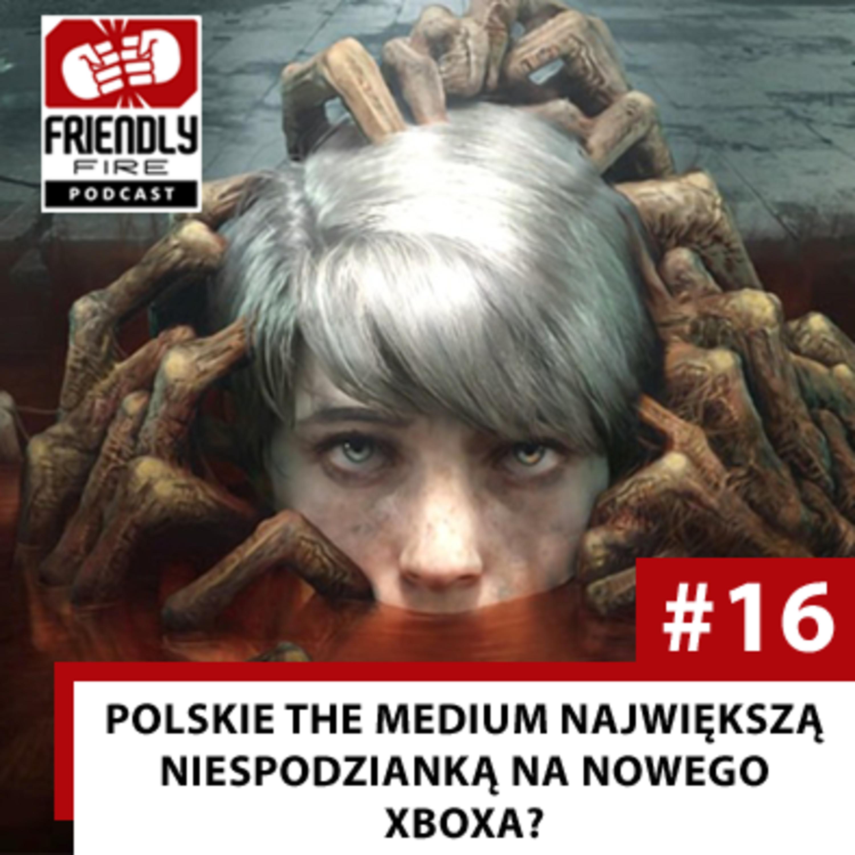 #16 | Czy polskie The Medium będzie najlepszą grą na nowego Xboxa? Podsumowanie prezentacji Microsoftu.