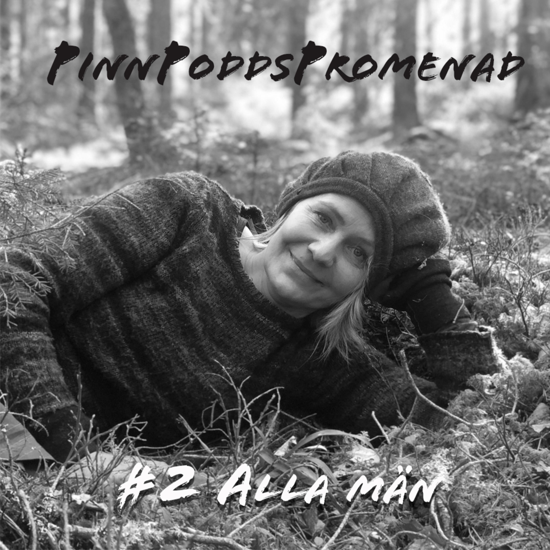 PinnPoddsPromenad #2 - Alla män!