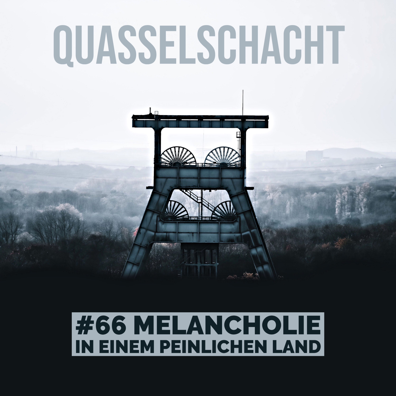 #66 Melancholie in einem peinlichen Land