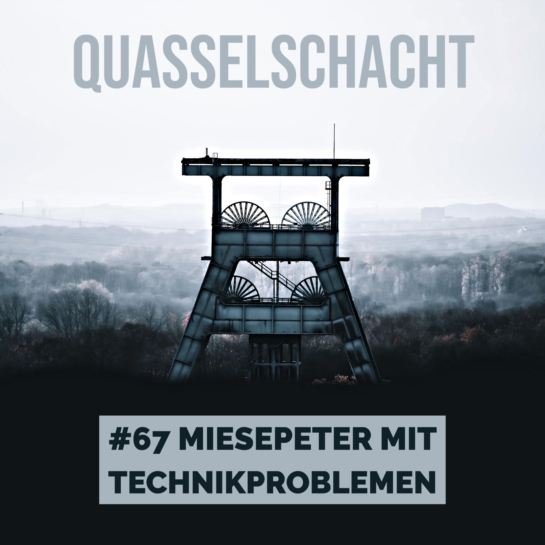 #67 Miesepeter und Technikprobleme