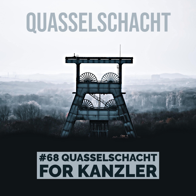#68 Quasselschacht for Kanzler
