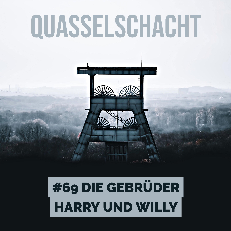 #69 Die Gebrüder Harry und Willy