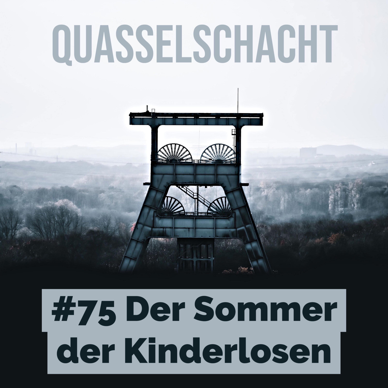 #75 Der Sommer der Kinderlosen