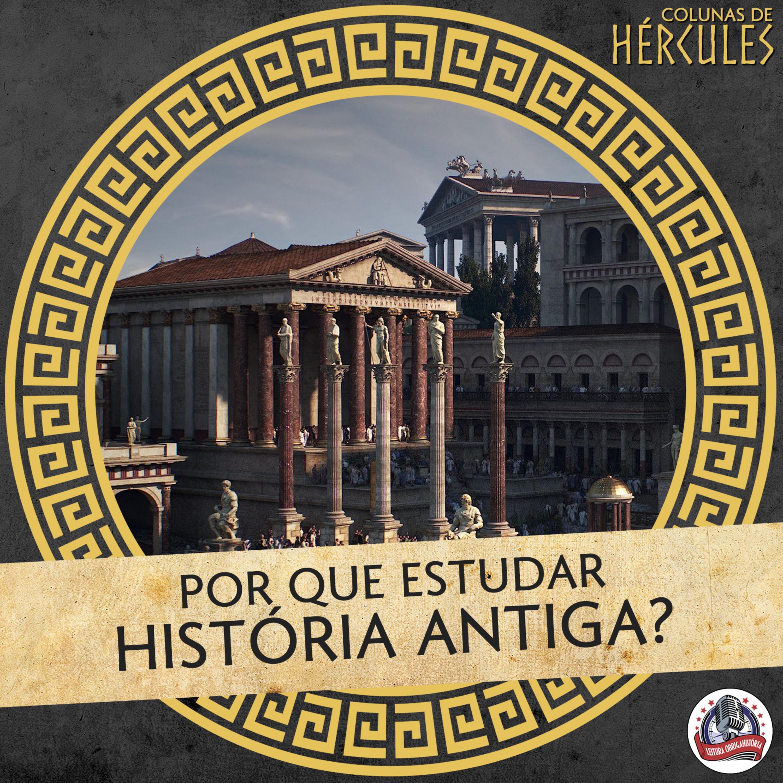 001 Por que estudar História Antiga?