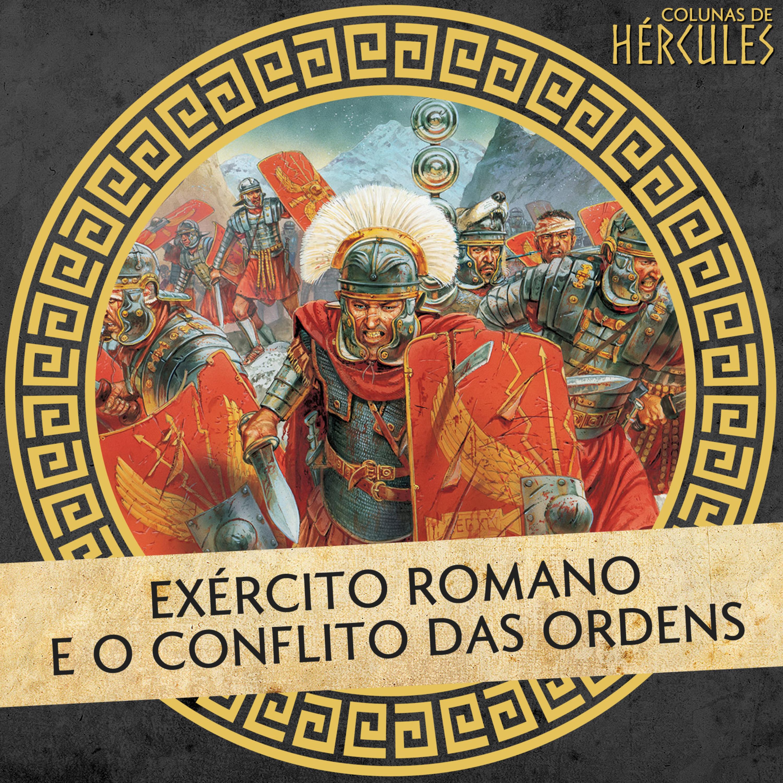 003 Exército Romano e o conflito das ordens